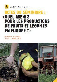 Actes du séminaire: quel avenir pour les productions de fruits et légumes en Europe ?